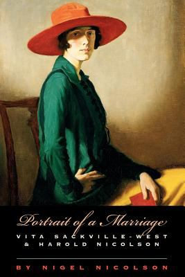 Portrait of a Marriage: Vita Sackville-West and Harold Nicolson 9780226583570