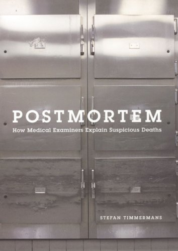 Postmortem: How Medical Examiners Explain Suspicious Deaths 9780226803982