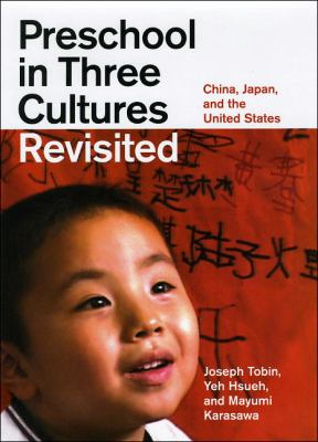 Preschool in Three Cultures Revisited: China, Japan, and the United States 9780226805030
