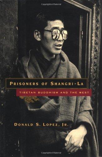 Prisoners of Shangri-La: Tibetan Buddhism and the West - Lopez, Donald S. / Lopez Jr, Donald S.