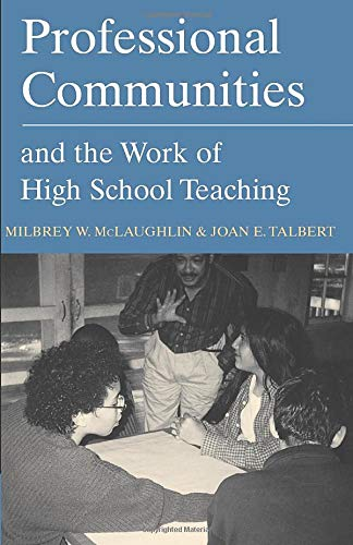 Professional Communities and the Work of High School Teaching 9780226500713