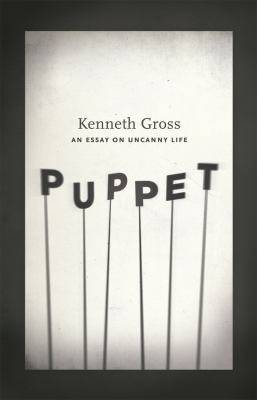 Puppet: An Essay on Uncanny Life 9780226005508