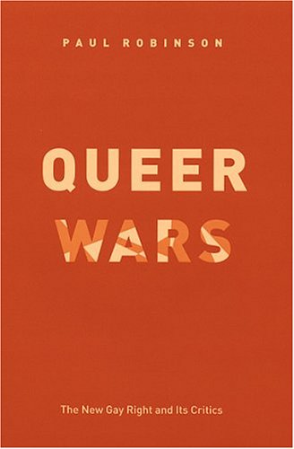 Queer Wars: The New Gay Right and Its Critics 9780226722009