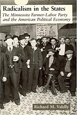 Radicalism in the States Radicalism in the States Radicalism in the States: The Minnesota Farmer-Labor Party and the American Political the Minnesota 9780226845357