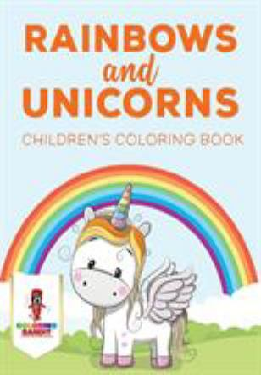 Rainbows and Unicorns : Children's Coloring Book