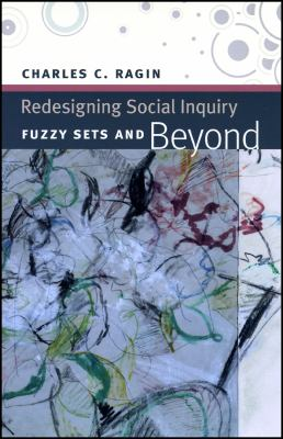 Redesigning Social Inquiry: Fuzzy Sets and Beyond 9780226702759