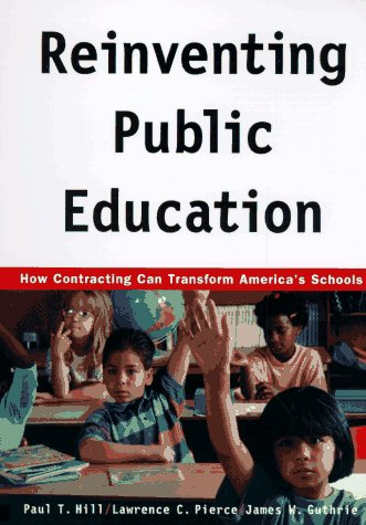 Reinventing Public Education: How Contracting Can Transform America's Schools 9780226336527