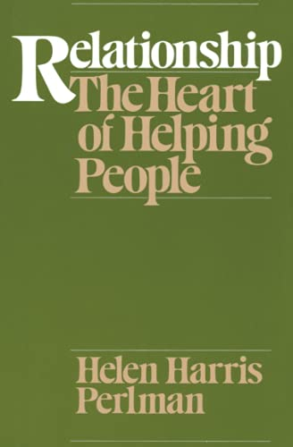 Relationship: The Heart of Helping People 9780226660363