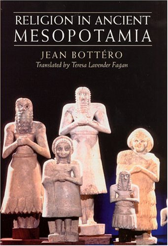 Religion in Ancient Mesopotamia 9780226067186