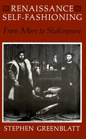 Renaissance Self-Fashioning: From More to Shakespeare 9780226306544