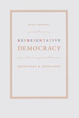 Representative Democracy: Principles and Genealogy 9780226842790