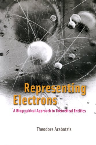 Representing Electrons : A Biographical Approach to Theoretical Entities