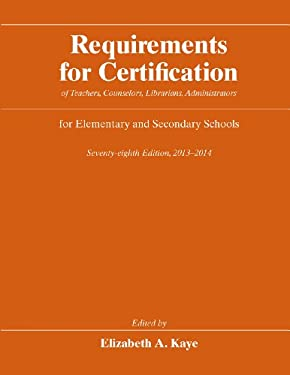 Requirements for Certification: Of Teachers, Counselors, Librarians, Administrators for Elementary and Secondary Schools 9780226043869
