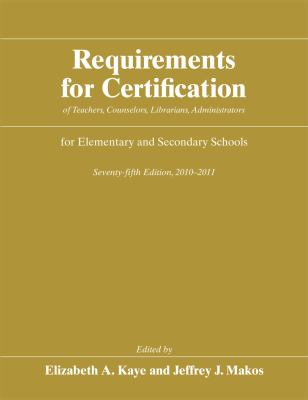 Requirements for Certification of Teachers, Counselors, Librarians, Administrators for Elementary and Secondary Schools 9780226428628