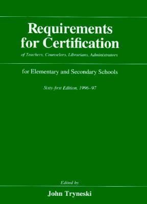 Requirements for Certification of Teachers, Counselors, Librarians, Administrators for Elementary and Secondary Schools: 1996-1997 9780226813172