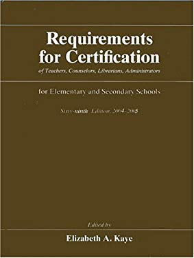 Requirements for Certification of Teachers, Counselors, Librarians, and Administrators for Elementary and Secondary Schools, 2004-2005, Sixty-Ninth Ed 9780226428574
