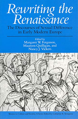 Rewriting the Renaissance: The Discourses of Sexual Difference in Early Modern Europe 9780226243146
