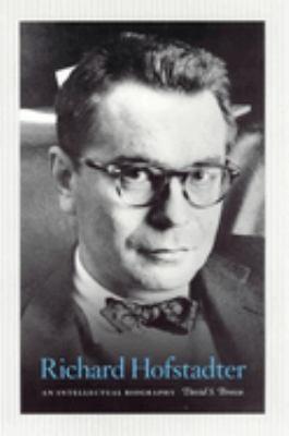 Richard Hofstadter: An Intellectual Biography 9780226076409