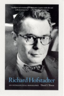 Richard Hofstadter: An Intellectual Biography 9780226076416