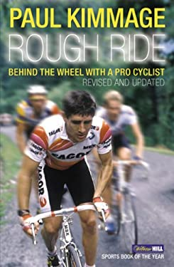Rough Ride: Behind the Wheel with a Pro Cyclist 9780224080170