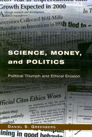Science, Money, and Politics: Political Triumph and Ethical Erosion 9780226306353