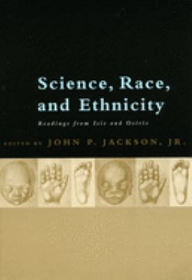 Science, Race, and Ethnicity Science, Race, and Ethnicity Science, Race, and Ethnicity: Readings from Isis and Osiris Readings from Isis and Osiris Re 9780226389356