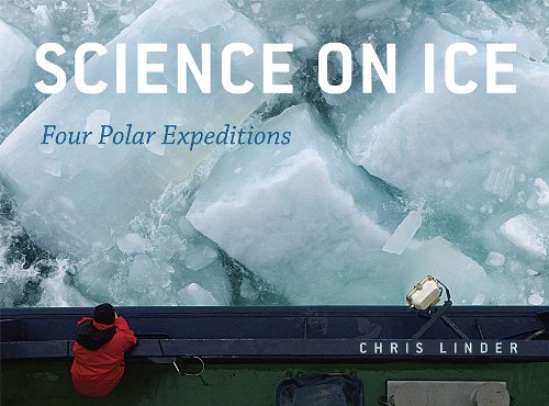 Science on Ice: Four Polar Expeditions 9780226482477