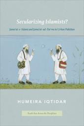 Secularizing Islamists?: Jama'at-e-Islami and Jama'at-ud-Da'wa in Urban Pakistan