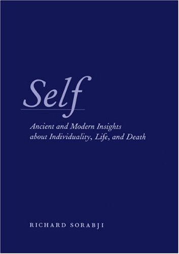 Self: Ancient and Modern Insights about Individuality, Life, and Death 9780226768250