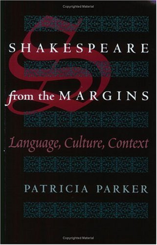 Shakespeare from the Margins: Language, Culture, Context 9780226645858