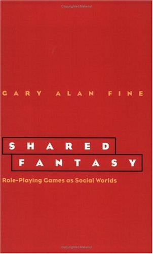 Shared Fantasy: Role Playing Games as Social Worlds 9780226249445