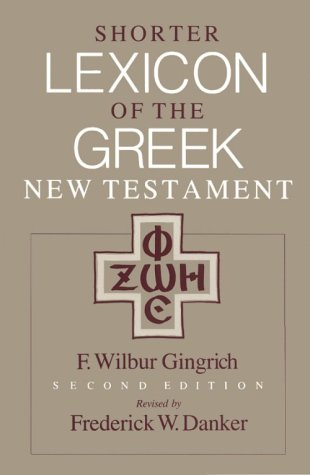Shorter Lexicon of the Greek New Testament 9780226136134