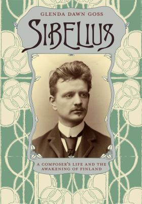 Sibelius: A Composer's Life and the Awakening of Finland 9780226005478