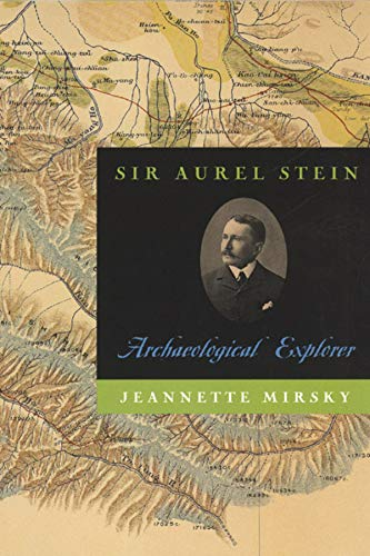 Sir Aurel Stein: Archaeological Explorer 9780226531779