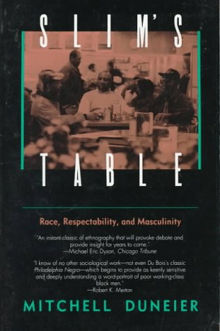 Slim's Table: Race, Respectability, and Masculinity 9780226170312