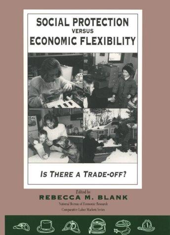 Social Protection vs. Economic Flexibility by Rebecca M
