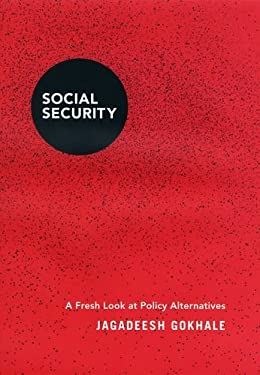 Social Security: A Fresh Look at Policy Alternatives 9780226300337