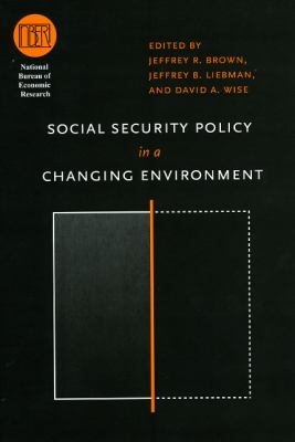 Social Security Policy in a Changing Environment 9780226076485