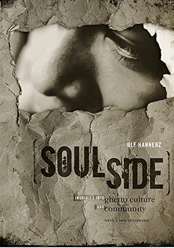 Soulside: Inquiries Into Ghetto Culture and Community 9780226315768