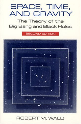 Space, Time, and Gravity: The Theory of the Big Bang and Black Holes - 2nd Edition