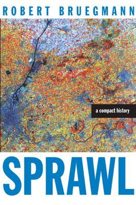 Sprawl: A Compact History 9780226076911