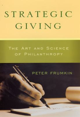 Strategic Giving: The Art and Science of Philanthropy 9780226266268