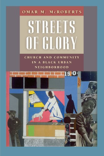 Streets of Glory: Church and Community in a Black Urban Neighborhood 9780226562179
