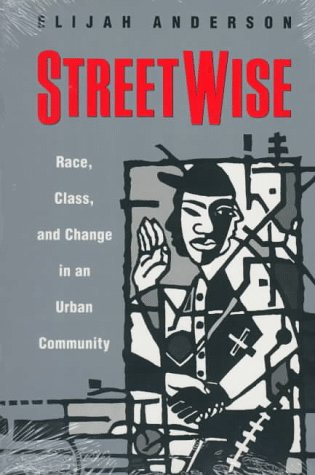 Streetwise: Race, Class, and Change in an Urban Community 9780226018164
