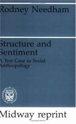 Structure and Sentiment: A Test Case for Social Anthropology 9780226569895