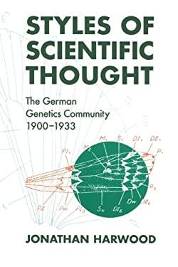 Styles of Scientific Thought Styles of Scientific Thought Styles of Scientific Thought: The German Genetics Community, 1900-1933 the German Genetics C 9780226318820