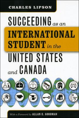Succeeding as an International Student in the United States and Canada 9780226484792