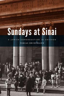 Sundays at Sinai: A Jewish Congregation in Chicago 9780226074542