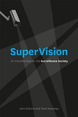 Supervision: An Introduction to the Surveillance Society 9780226924441