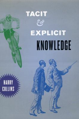 Tacit and Explicit Knowledge 9780226113807